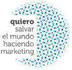 Quiero salvar el mundo haciendo marketing